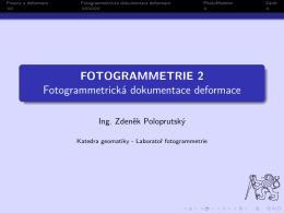 FOTOGRAMMETRIE 2 Fotogrammetrická dokumentace deformace