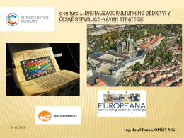 e-culture…..DIGITALIZACE KULTURNÍHO DĚDICTVÍ V ČESKÉ