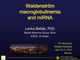 Waldenström macroglobulinemia & miRNA (L. Bešše, St. Galen)