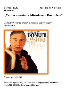 """""""Cestou necestou s Miroslavem Donutilem"""""""