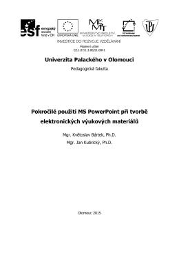 Univerzita Palackého v Olomouci Pokročilé použití MS PowerPoint