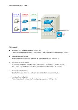 Základy networkingu II - VLAN Výhody VLAN • Nezávislost mezi