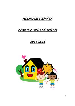 HODNOTÍCÍ ZPRÁVA DOMEČEK SPÁLENÉ POŘÍČÍ 2014/2015
