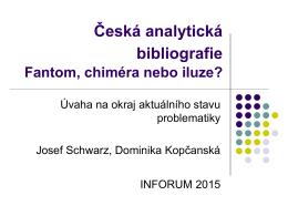 Česká analytická bibliografie Fantom, chiméra nebo iluze?