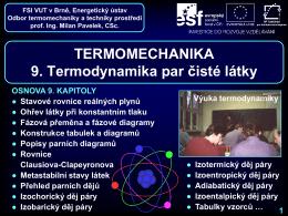 TERMOMECHANIKA 9. Termodynamika par čisté látky