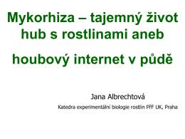 Mykorhiza - Katedra experimentální biologie rostlin, PřF UK v Praze