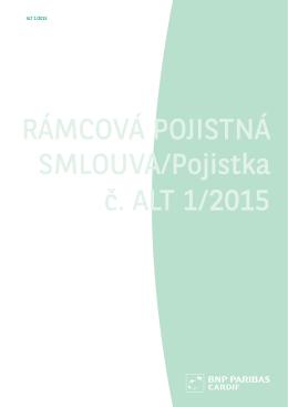 RÁMCOVÁ POJISTNÁ SMLOUVA/Pojistka č. ALT 1/2015