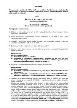 Návrh usnesení Valná hromada schvaluje: a) Roční účetní závěrku