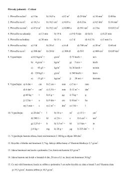 Převody jednotek – Cvičení 1. Převeďte na km2: a) 5 ha b) 16,9 a c