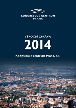 Výroční zprávu za rok 2014 - Kongresové centrum Praha, as