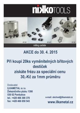AKCE do 30. 4. 2015 Při koupi 20ks vyměnitelných