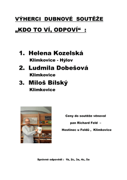 1. Helena Kozelská 2. Ludmila Dobešová 3. Miloš Bílský