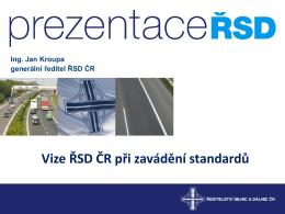 Vize ŘSD ČR při zavádění standardů
