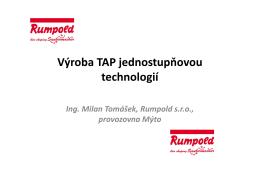 Výroba TAP jednostupňovou technologií