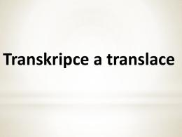 Biochemie 18 transkripce translace