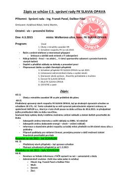 Zápis ze schůze č.5. správní rady FK SLAVIA OPAVA