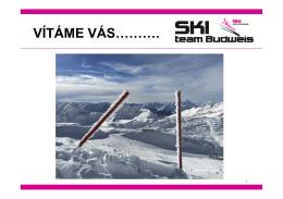 VÍTÁME VÁS………. - Ski Team Budweis