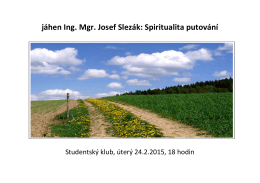 jáhen Ing. Mgr. Josef Slezák: Spiritualita putování - dm