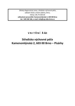Středisko výchovné péče Kamenomlýnská 2, 603 00 Brno – Pisárky