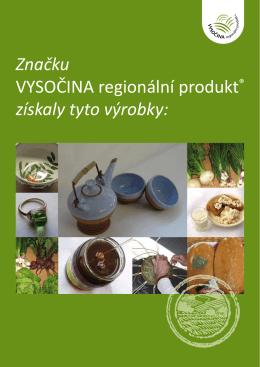 Značku VYSOČINA regionální produkt® získaly tyto výrobky: