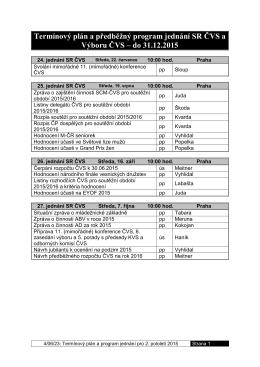 Termínový plán a předběžný program jednání SR ČVS,