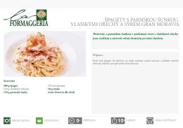špagety s parmskou šunkou, vlašskými ořechy a sýrem gran moravia