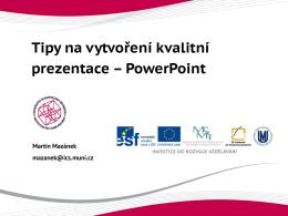 Tipy na vytvoření kvalitní prezentace –PowerPoint