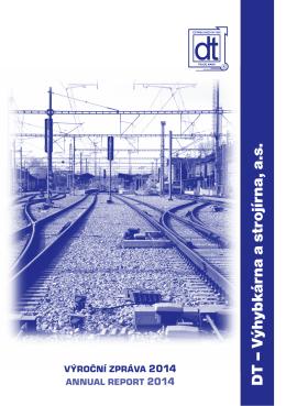 Výroční zpráva 2014 - DT - Výhybkárna a strojírna, a.s.
