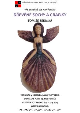 27. září 2015 Dřevěné sochy a grafiky Tomiše Zedníka