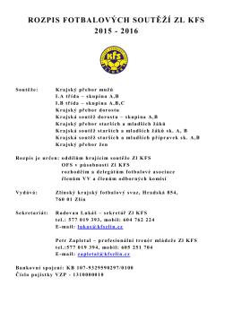 ROZPIS FOTBALOVÝCH SOUTĚŽÍ ZL KFS 2015 - 2016