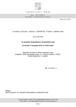 V souladu s § 40 odst. 1 zákona č. 129/2000 Sb., o