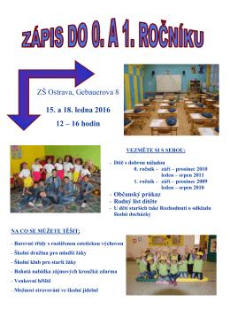 ZŠ Ostrava, Gebauerova 8 15. a 18. ledna 2016 12 – 16 hodin
