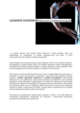 GOODBYE SUPERMAN!Mężczyzna w polskiej choreografii