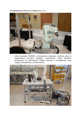 W Laboratorium Robotyki znajdują się m.in.: robot Kawasaki