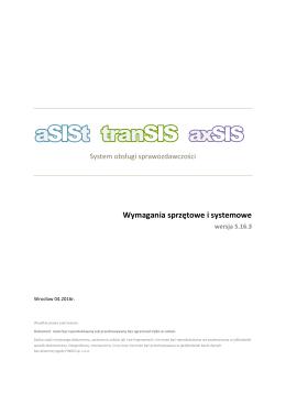 Opis wymagań sprzętowych dla systemów: aSISt, tranSIS, axSIS