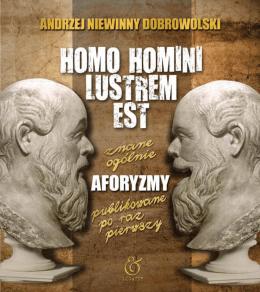 Homo Homini Lustrem Est - Aforyzmy