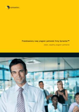 Przedstawiamy nowy program partnerski firmy Symantec™