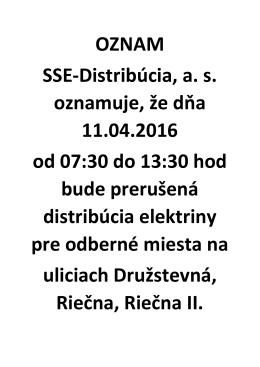 OZNAM SSE-Distribúcia, as oznamuje, že dňa 11.04.2016 od 07:30