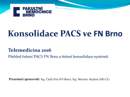 Konsolidace PACS ve FN Brno