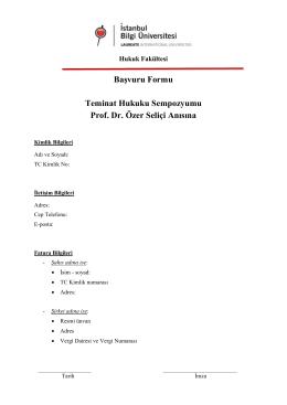 Başvuru Formu Teminat Hukuku Sempozyumu Prof. Dr. Özer Seliçi