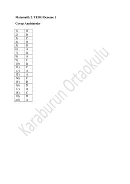 Matematik 2. TEOG Deneme 1 Cevap Anahtarıdır 1) D 2) B 3) C 4) B