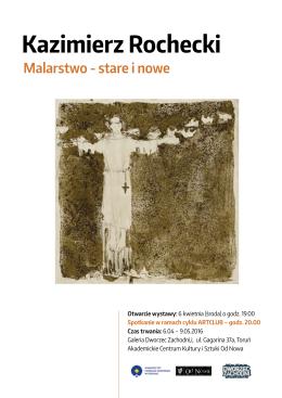 Otwarcie wystawy: 6 kwietnia (środa) o godz. 19.00 Spotkanie w
