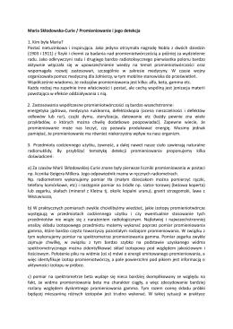 Maria Skłodowska-Curie / Promieniowanie i jego detekcja 1. Kim