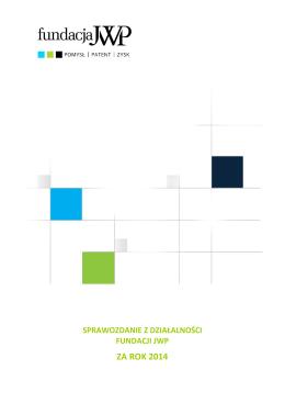 Fundacja_JWP_Raport_2014 - Fundacja JWP Pomysł|Patent|Zysk