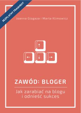 Zawód: bloger. Jak zarabiać na blogu i odnieść sukces