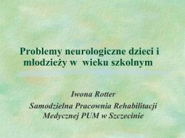 Zaburzenia neurologiczne u dzieci w wieku szkolnym