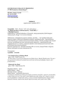 Dyrektor: Janusz Czarski te - Centrum Kulturalne w Przemyślu