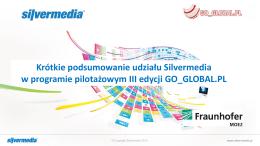 Krótkie podsumowanie udziału Silvermedia w programie