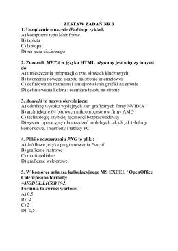 ZESTAW ZADAŃ NR 3 1. Urządzenie o nazwie iPad to przykład: A