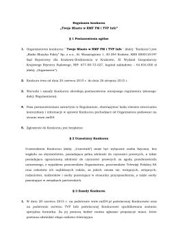 """Regulamin konkursu """"Twoje Miasto w RMF FM i TVP Info"""" § 1"""